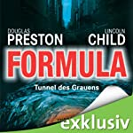 Formula: Tunnel des Grauens | Douglas Preston,Lincoln Child