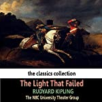 The Light That Failed (Dramatised) | Rudyard Kipling