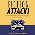 Fiction Attack!: Insider Secrets for Writing and Selling Your Novels & Stories For Self-Published and Traditional Authors | James Scott Bell