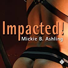 Impacted (       UNABRIDGED) by Mickie B. Ashling Narrated by John Solo