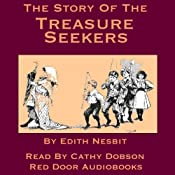 The Story of the Treasure Seekers: Being the Adventures of the Bastable Children in Search of a Fortune | [Edith Nesbit]