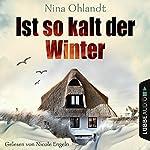 Ist so kalt der Winter (John Benthien - Die Jahreszeiten-Reihe 1) | Nina Ohlandt