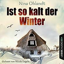 Ist so kalt der Winter (       UNABRIDGED) by Nina Ohlandt Narrated by Nicole Engeln