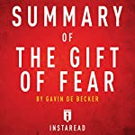 Summary of the Gift of Fear by Gavin de Becker - Includes Analysis |  Instaread Summaries