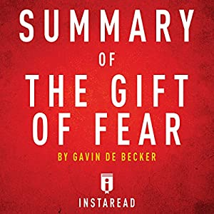 Summary of the Gift of Fear by Gavin de Becker - Includes Analysis Audiobook