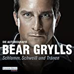 Schlamm, Schweiß und Tränen | Bear Grylls