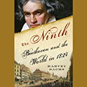 The Ninth: Beethoven and the World in 1824 | [Harvey Sachs]
