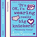 Confessions of Georgia Nicolson (2) – 'It's OK, I'm wearing really big knickers!' (       UNABRIDGED) by Louise Rennison Narrated by Louise Rennison