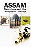 Assam Terrorism and the Demographic Challenge