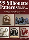 img - for 99 Silhouette Patterns for the Scroll Saw: Easy-To-Make, Versatile Designs for Practical and Decorative Animal Projects book / textbook / text book