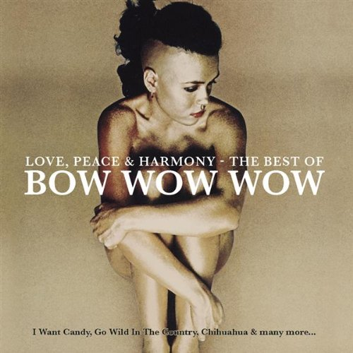 BOW WOW WOW - Love Peace & Harmony: Best Of Bow Wow Wow - Zortam Music