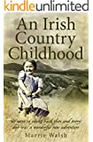 An Irish Country Childhood: We Were So Young Back Then and Every Day Was a New Adventure