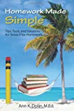 Homework Made Simple: Tips, Tools, and Solutions to Stress-Free Homework