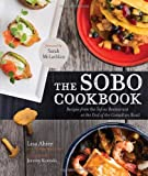 img - for The Sobo Cookbook: Recipes from the Tofino Restaurant at the End of the Canadian Road book / textbook / text book