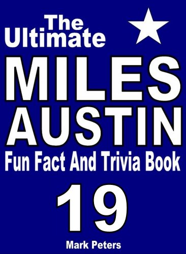 The Ultimate Miles Austin Fun Fact And Trivia Book