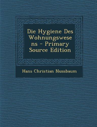 Die Hygiene Des Wohnungswesens - Primary Source Edition