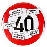 private signs Riesen Verkehrsschild Button zum 40. Geburtstag