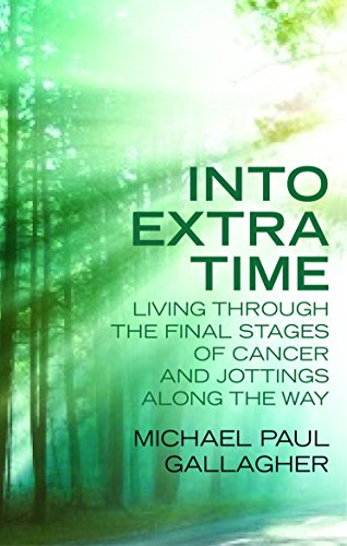 Into Extra Time: Living Through the Final Stages of Cancer and Jottings Along the Way