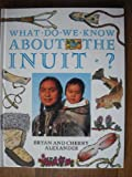 img - for What Do We Know About the Inuit? book / textbook / text book