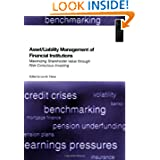 Asset/Liability Management of Financial Institutions: Maximising Shareholder Value through Risk-Conscious Investing...