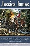 The Gray Ghost of Civil War Virginia: John S. Mosby (Forgotten American Heroes Book 1)