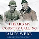 I Heard My Country Calling (       UNABRIDGED) by James Webb Narrated by George Newbern, James Webb