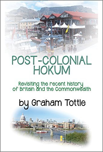 post-colonial-hokum-revisiting-the-recent-history-of-britain-and-the-commonwealth-english-edition