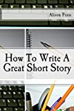 How To Write A Great Short Story