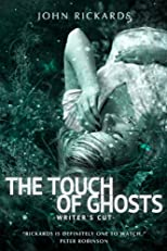 The Touch Of Ghosts: Writer&#39;s Cut (Alex Rourke)