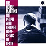 The People Who Grinned Themselves To Deathby Housemartins