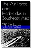 The Air Force and Herbicides in Southeast Asia: 1961-1971