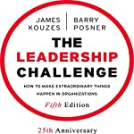 The Leadership Challenge: How to Make Extraordinary Things Happen in Organizations, Fifth Edition | Barry Z. Posner,James M. Kouzes