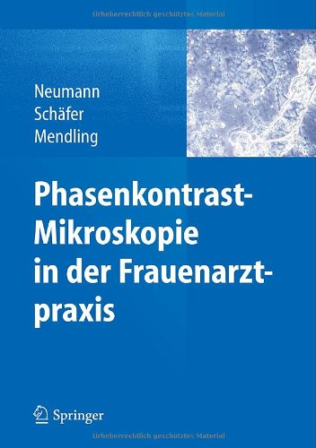 Phasenkontrast-Mikroskopie In Der Frauenarztpraxis (German Edition)
