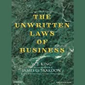 The Unwritten Laws of Business | [W.J. King, James G. Skakoon]