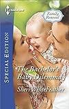 The Bachelors Baby Dilemma (Family Renewal)