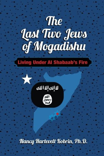 Review of The Last Two Jews of Mogadishu: Living Under Al Shabaab's Fire