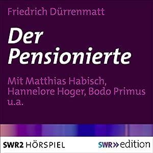 Der Pensionierte Hörspiel