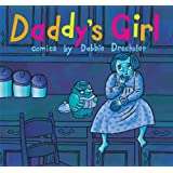 Daddy's Girl ~ Debbie Drechsler