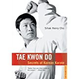 Tae Kwon Do: Secrets of Korean Karate ~ Sihak Henry Cho