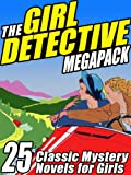 img - for The Girl Detective Megapack: 25 Classic Mystery Novels for Girls book / textbook / text book