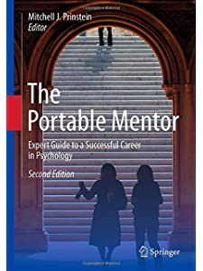 Learn more about the book, The Portable Mentor: An Expert Guide to a Successful Career in Psychology