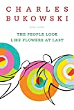 The People Look Like Flowers At Last: New Poems (0060577088) by Bukowski, Charles