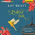 The Palest Ink Audiobook by Kay Bratt Narrated by Will Damron