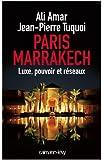 Paris-Marrakech: Luxe, pouvoir et réseaux