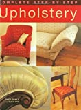 img - for By David Sowle Complete Step-by-Step Upholstery (1st First Edition) [Hardcover] book / textbook / text book