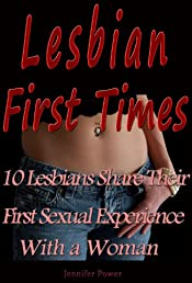 Lesbian First Times: 10 Lesbians Share Their First Sexual Experience With a Woman