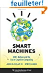 Smart Machines - IBM's Watson and the...