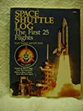 img - for Space Shuttle Log: The First 25 Flights book / textbook / text book
