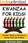 Kwanzaa for Kids!: The Kids' Guide to...