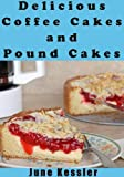Coffee Cakes and Pound Cakes (Delicious Recipes)